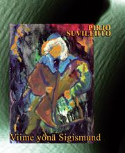 Pirjo Suvilehto: Viime yönä Sigismund