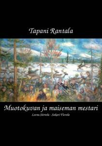 Leena Siirtola - Sakari Vierola: Tapani Rantala - Muotokuvan ja maiseman mestari