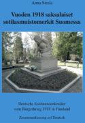 Anna Sirola: Vuoden 1918 sodan saksalaiset sotilasmuistomerkit Suomessa