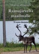 Viljo Alapuranen: Raanujärveltä maailmalle