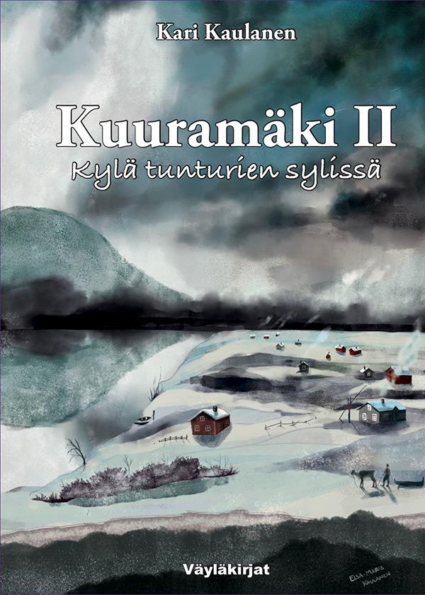 Kari Kaulanen: Kuuramäki II. Kylä tunturien sylissä