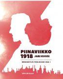 Jari Kuusi:Piinaviikko 1918. - Messukylä-trilogia osa I.